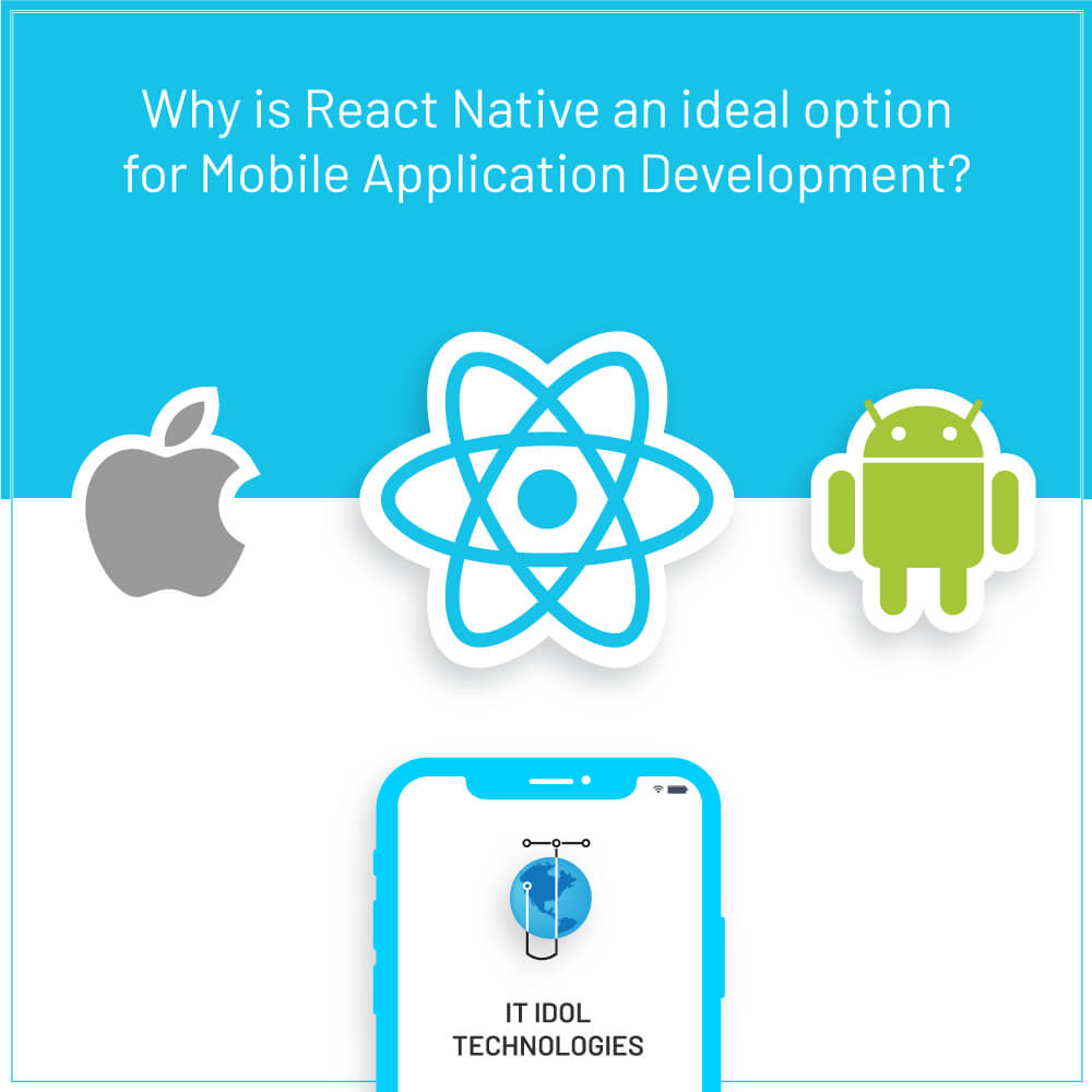 Why is React Native an ideal option for Mobile Application Development?